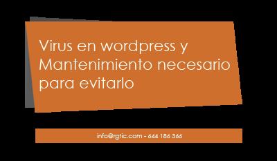 Virus en wordpress y Mantenimiento necesario para evitarlo